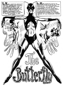 First appearing in Hell-Rider in 1971, The Butterfly is the first African-American Superheroine